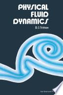 Physical Fluid Dynamics