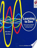Learning to See