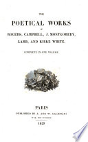 The Poetical Works of Rogers  Campbell  J  Montgomery  Lamb  and Kirke White