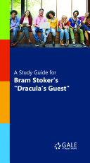 A Study Guide for Bram Stoker's