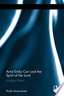 Artist Emily Carr And The Spirit Of The Land