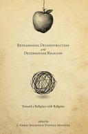 Reexamining Deconstruction and Determinate Religion