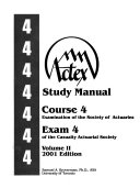 Actex study manual  Course 4 examination of the Society of Actuaries  Exam 4 of the Casualty Actuarial Society
