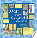 Mom I Love Spaghetti