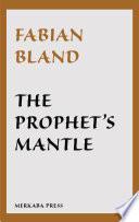The Prophet s Mantle