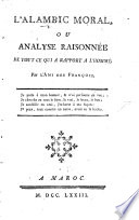 L'Alambic des loix, ou observations de l'Ami des François i.e. A. Rouillé d'Orfeuil sur l'homme et sur les loix