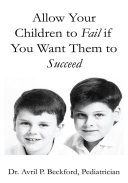 Allow Your Children to Fail If You Want Them to Succeed