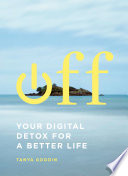 Off  Your Digital Detox for a Better Life