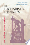 The Eucharistic Liturgies Elsewhere Maxwell Johnson S The Rites Of