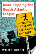 Road Tripping the South Atlantic League