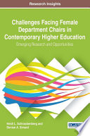 Challenges Facing Female Department Chairs In Contemporary Higher Education Emerging Research And Opportunities