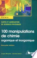100 manipulations de chimie organique et inorganique