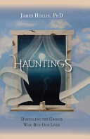 Hauntings   Dispelling the Ghosts Who Run Our Lives  Paperback