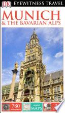 DK Eyewitness Travel Guide Munich   the Bavarian Alps