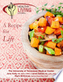 Healthy Living Kitchen A Recipe For Life