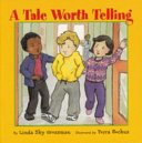 A Tale worth telling / by Linda Sky Grossman ; illustrated by Petra Bockus. -- Toronto : Second Story Press, c2002.