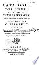 Catalogue des livres de Monsieur Charles Perrault et de Monsieur C  son fils  dont la vente    l amiable commencera le lundi 30 may 1729