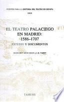 El Teatro Palaciego en Madrid, 1586-1707