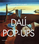 Dalí Pop-Ups : his most celebrated paintings as three-dimensional pop-ups to...