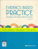 Evidence-based Practice Across The Health Professions : been accepted by universities as a proven method...