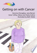 Getting On With Cancer : become unwell and are diagnosed as...