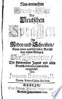 Neu-vermehrte Grund-Sätze der deutschen Sprachen im Reden und Schreiben