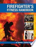 The Firefighter   s Fitness Handbook
