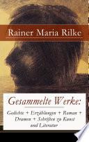 Gesammelte Werke  Gedichte   Erz  hlungen   Roman   Dramen   Schriften zu Kunst und Literatur  845 Titel in einem Buch   Vollst  ndige Ausgaben