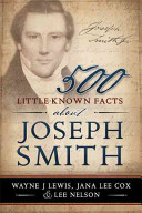 500 Little Known Facts about Joseph Smith