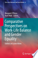 Comparative Perspectives On Work-Life Balance And Gender Equality : license. this book portrays men's experiences of...