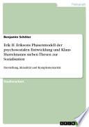 Entwicklungsmodelle: Erik H. Eriksons Phasenmodell der psychosozialen Entwicklung und Klaus Hurrelmanns sieben Thesen zur Sozialisation