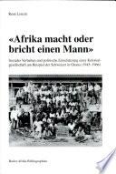 """""""Afrika macht oder bricht einen Mann"""""""