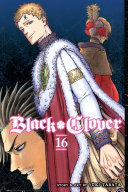 Black Clover, Vol. 16 : royal knights and begin their...