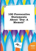 100 Provocative Statements about Dry