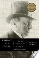 Portrait of a Novel  Henry James and the Making of an American Masterpiece