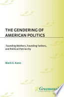 The Gendering of American Politics Very Foundation Of American Politics