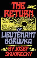 The Return of Lieutenant Boruvka by Josef Skvorecky