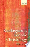 Kierkegaard s Kenotic Christology