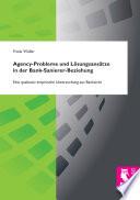 Agency-Probleme und Lösungsansätze in der Bank-Sanierer-Beziehung