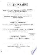 Dictionnaire des monogrammes, marques figurées, lettres initiales, noms abrégés etc