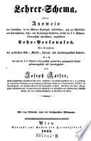 Lehrer-Schema, oder: Ausweis des sämtlichen, in der Wiener-Erzdiöcese ... angestellten Lehr-Personales ...