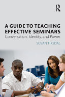 A Guide to Teaching Effective Seminars