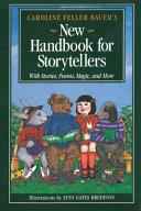 Caroline Feller Bauer S New Handbook For Storytellers