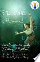 The Little Mermaid In Modern English Bilingual Edition