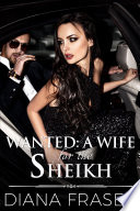 Wanted  A Wife for the Sheikh