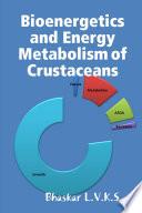 Bioenergetics And Energy Metabolism In Crustaceans book