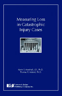 Measuring Loss in Catastrophic Injury Cases