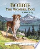 Bobbie the Wonder Dog  A True Story