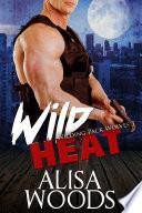 Wild Heat (Wilding Pack Wolves 3)