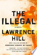 The Illegal  A Novel Book PDF